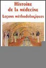 Histoire De La Medecine Lecons Methodologiques - Intérieur - Format classique