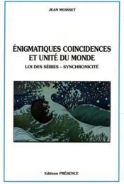 Enigmatiques Coincidences Et Unite Du Monde - Couverture - Format classique