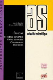 Epargne Et Liens Sociaux Etudes Comparees D'Informalites Financieres - Couverture - Format classique