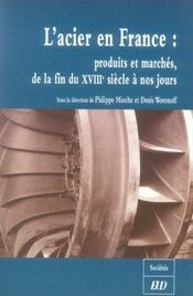 L'Acier En France : Produits Et Marches De La Fin Du Xviii Siecle A Nos Jours - Intérieur - Format classique