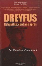 Dreyfus réhabilité cent ans après ; les entretiens d'Aubeterre I - Couverture - Format classique