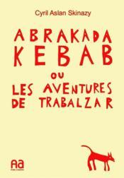 Abrakadakebab ou les aventures de Trabalzar - Couverture - Format classique