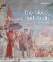 The musee Jacquemart-Andre ; the collections - Couverture - Format classique
