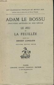 ADAM LE BOSSU, TROUVERE ARTESIEN DU XIIIe SIECLE. LE JEU DE LA FEUILLEE. - Couverture - Format classique