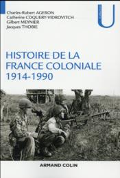 Vente  Histoire de la France coloniale t.2 ; 1914 - 1990  - Charles-Robert Ageron - Catherine Coquery-Vidrovitch - Gilbert Meynier - Jacques Thobie