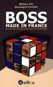 Vente livre :  Boss made in france ; 10 portraits d'entrepreneurs issus de l'immigration  - Pichelin