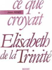 Ce Que Croyait Elisabeth - Couverture - Format classique