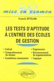 Les Tests D'Aptitude A L'Entree Des Ecoles De Gestion Calcul Expression Comprehension De Textes - Couverture - Format classique
