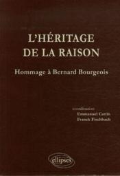 L'héritage de la raison ; hommages à Bernard Bourgeois - Couverture - Format classique