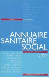 Annuaire sanitaire et social midi-pyrénées (édition 2007) - Couverture - Format classique