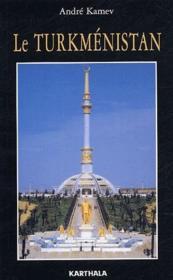 Le Turkménistan - Couverture - Format classique