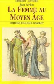 La Femme Au Moyen-Age - Couverture - Format classique