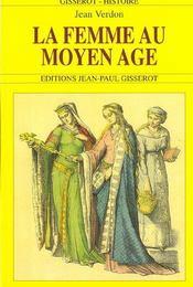 La Femme Au Moyen-Age - Intérieur - Format classique