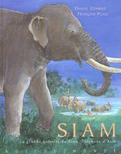 Siam ; la grande histoire de Siam, éléphant d'Asie - Intérieur - Format classique