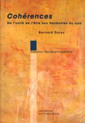 Coherences De L'Unite Aux Harmonies Du Soin - Couverture - Format classique