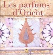 Parfums d'orient - Couverture - Format classique