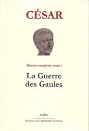 Oeuvres complètes t.1 ; la guerre des Gaules - Intérieur - Format classique
