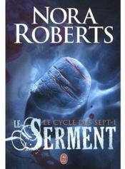 Le cycle des sept t.1 ; le serment  - Nora Roberts