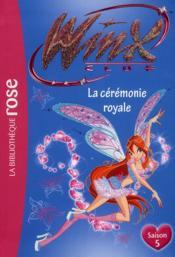 Winx club t.45 ; la cérémonie royale - Couverture - Format classique