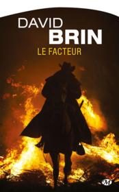 Le facteur  - David Brin