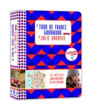 Le tour de France gourmand de Julie Andrieu  - Julie Andrieu