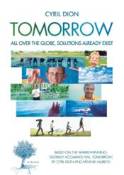 Tomorrow : all over the globe, solutions already exist  - Cyril Dion