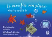 Vente  Le moulin magique  - Leotin Terez/ Destin - Stephanie Destin - Terez Leotin