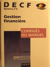 Vente livre :  Gestion Financiere Corriges - 6eme Edition  - Barreau - Delahaye