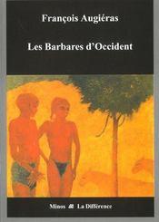 Les Barbares D'Occident - Intérieur - Format classique