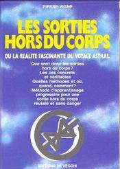 Les Sorties Hors Du Corps Ou La Realite Fascinante Du Voyage Astral - Intérieur - Format classique