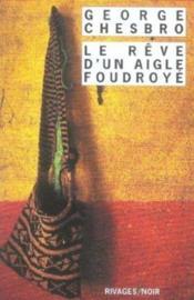 Le Reve D'Un Aigle Foudroye - Couverture - Format classique