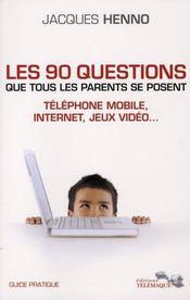 Aider nos enfants à grandir avec les nouvelles technologies ; les 90 questions que tous les parents se posent - Intérieur - Format classique