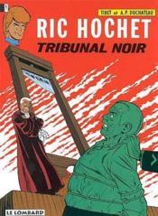 Ric Hochet t.32 ; tribunal noir - Couverture - Format classique