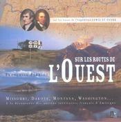 Sur Les Routes De L'Ouest ; Sur Les Traces De L'Expedition Lewis Et Clark - Intérieur - Format classique
