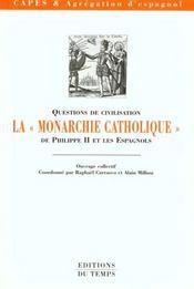 La Monarchie Catholique De Philippe Ii Et Les Espagnols - Intérieur - Format classique