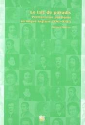 Le Lait De Paradis. Permanences Poetiques En Langue Anglaise, 16e-19e Siecle (édition 2005) - Couverture - Format classique
