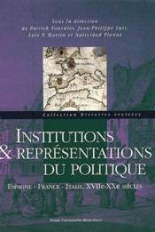 Institutions et représentations du politique ; espagne, france, italie, XVII-XX siècles - Couverture - Format classique