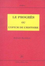 Le progres ou l'opium de l'histoire - Intérieur - Format classique