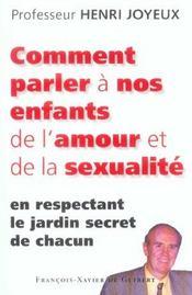 Comment Parler A Nos Enfants De L Amour Et De La Sexualite En Respectant Le Jardin Secret De Chacun - Intérieur - Format classique