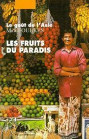 Les fruits du paradis ; le goût de l'Asie - Couverture - Format classique