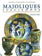 Majoliques italiennes du musée des arts décoratifs de Lyon - Couverture - Format classique