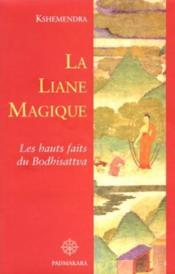 La liane magique ; les hauts faits du bodhisattva - Couverture - Format classique