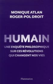 Humain ; une enquête philosophique sur ces révolutions qui changent nos vies - Couverture - Format classique