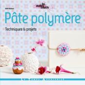 Pâte polymère ; techniques & projets - Couverture - Format classique