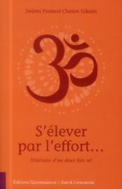 S'elever par l'effort… ; itineraire d'un deux fois ne – Swami Pramod Chetan Udasin