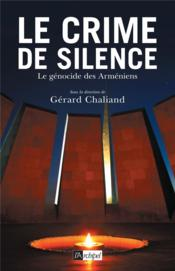 Le crime de silence  - Gerard Chaliand - Collectif