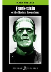 Vente livre :  Frankestein ; or the modern Prometheus  - Mary Shelley - Mary Wollstonecraft Shelley