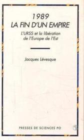 1989, la fin d'un empire ; l'URSS et la libération de l'Europe de l'est - Couverture - Format classique