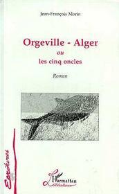 Orgeville-Alger ou les cinq oncles - Intérieur - Format classique