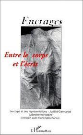 Encrages t.1 ; entre le corps et l'écrit ; le corps et ses représentations, judéité, germanité, mémoire et histoire, entretien avec Henri Meschonnic - Couverture - Format classique